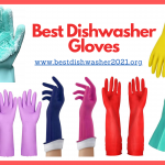 Best Dishwasher Gloves 2021 – Reviews of Household Gloves